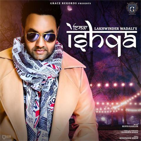 Ishqa Lakhwinder Wadali Mp3 Song Download
