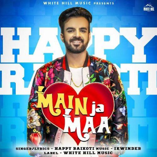 Main Ja Maa Happy Raikoti Mp3 Song Download