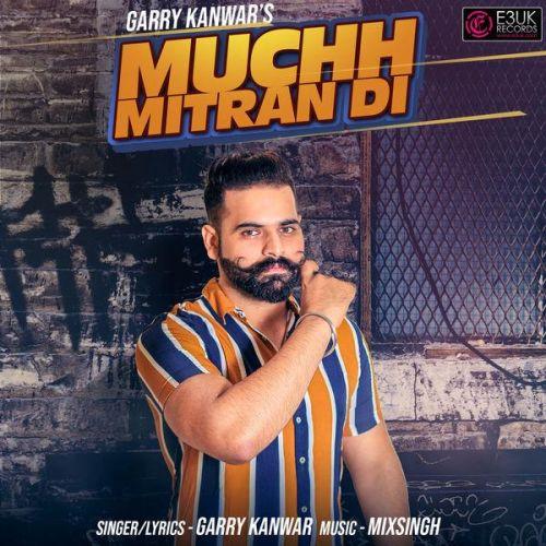 Muchh Mitran Di Garry Kanwar Mp3 Song Download