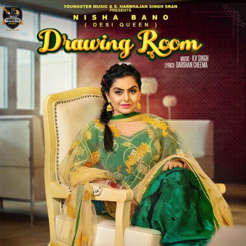 Drawing Room Nisha Bano Mp3 Song Download