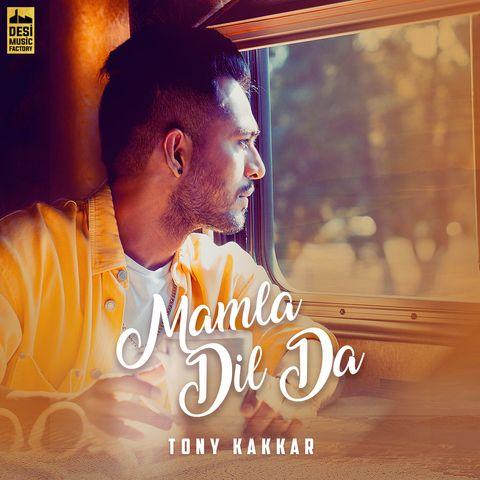 Mamla Dil Da Tony Kakkar Mp3 Song Download