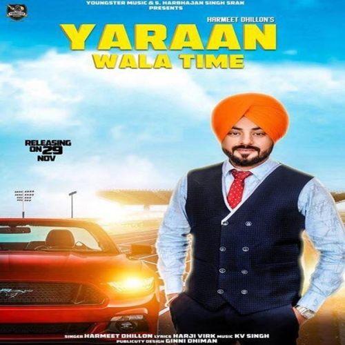Yaaran Wala Time Harmeet Dhillon Mp3 Song Download