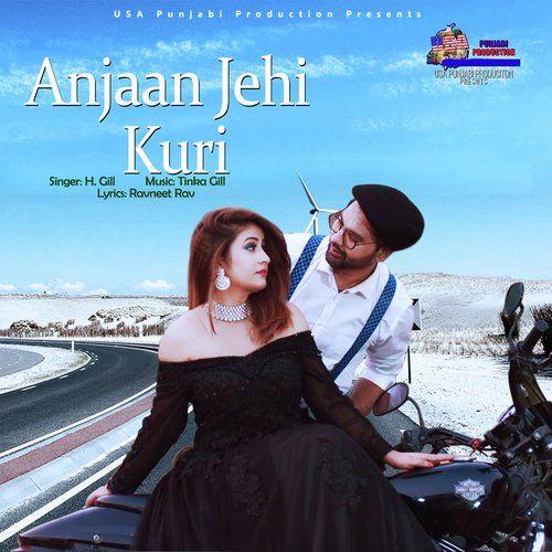 Anjaan Jehi Kuri H Gill Mp3 Song Download
