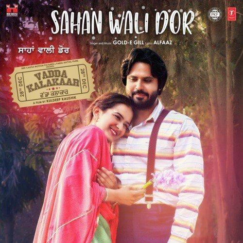 Sahan Wali Dor (Vadda Kalakaar) Gold E Gill Mp3 Song Download