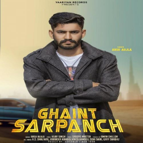 Ghaint Sarpanch Arsh Aujla Mp3 Song Download