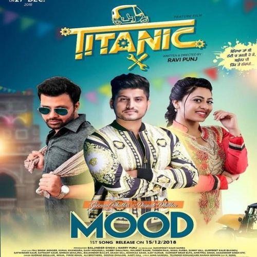 Mood (Titanic) Gurnam Bhullar, Deepak Dhillon Mp3 Song Download