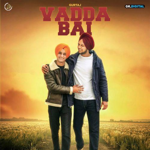 Vadda Bai Gurtaj Mp3 Song Download