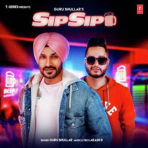 Sip Sip Guru Bhullar Mp3 Song Download