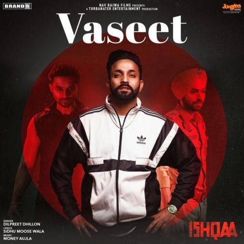 Vaseet (Ishqaa) Dilpreet Dhillon Mp3 Song Download