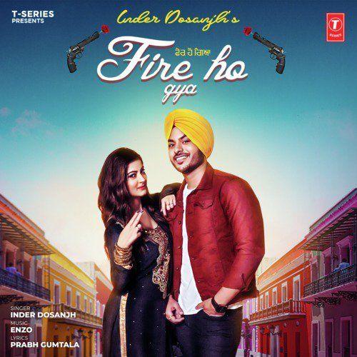 Fire Ho Gya Inder Dosanjh Mp3 Song Download