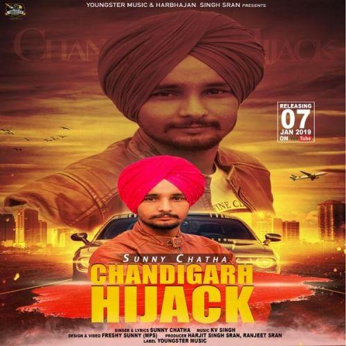 Chandigarh Hijack Sunny Chatha Mp3 Song Download