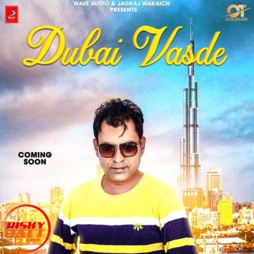 Dubai Vasde Lakha Brar Mp3 Song Download