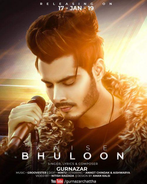 Kaise Bhuloon Gurnazar Chattha Mp3 Song Download