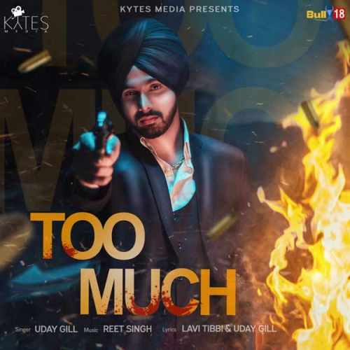 Too Much Uday Gill Mp3 Song Download