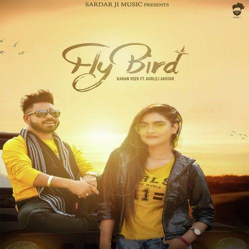 Fly Bird Gurlej Akhtar, Karan Veer Mp3 Song Download
