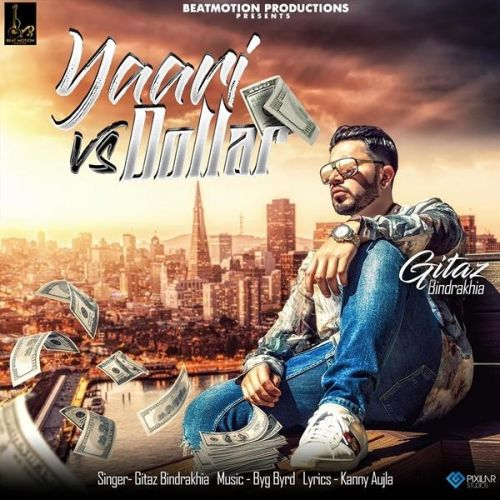 Yaari Vs Dollar Gitaz Bindrakhia Mp3 Song Download