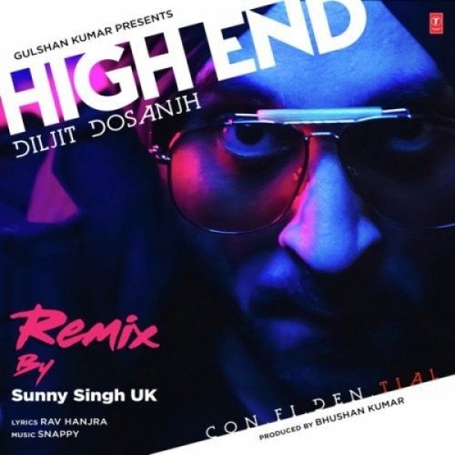 High End (Remix) Diljit Dosanjh, Sunny Singh Uk Mp3 Song Download