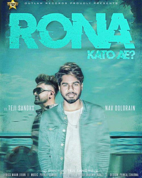 Rona Kato Ae Nav Dolorain, Teji Sandhu Mp3 Song Download