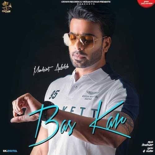Bas Kar Mankirt Aulakh Mp3 Song Download