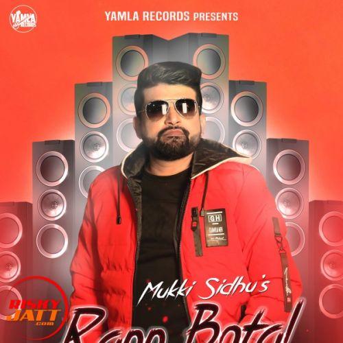 Rann Botal Wargi 2 Mukki Sidhu Mp3 Song Download