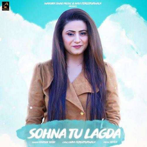 Sohna Tu Lagda Raashi Sood Mp3 Song Download
