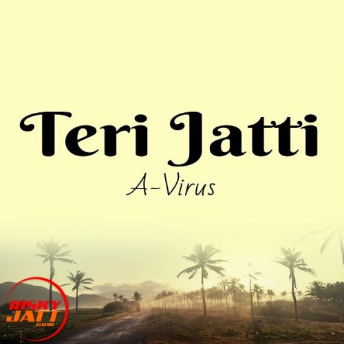 Teri Jatti A-Virus Mp3 Song Download