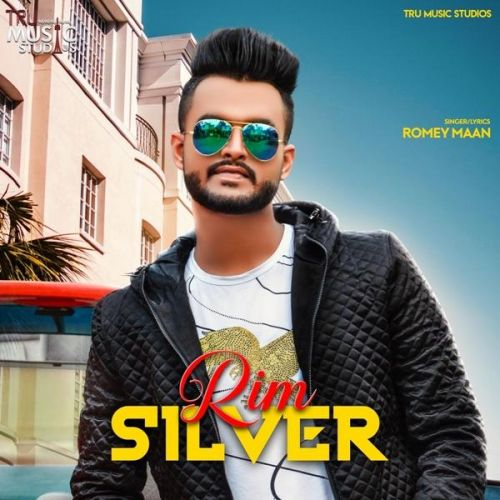 Rim Silver Romey Maan Mp3 Song Download