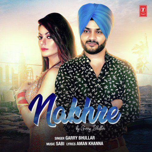 Nakhre Garry Bhullar Mp3 Song Download
