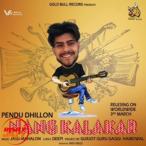 Nang Kalakar Pendu Dhillon Mp3 Song Download