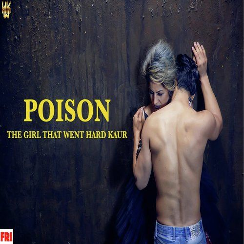 Poison Hard Kaur Mp3 Song Download