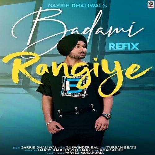 Badami Rangiye Refix Garrie Dhaliwal Mp3 Song Download