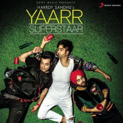 Yaarr Superstaar Hardy Sandhu Mp3 Song Download