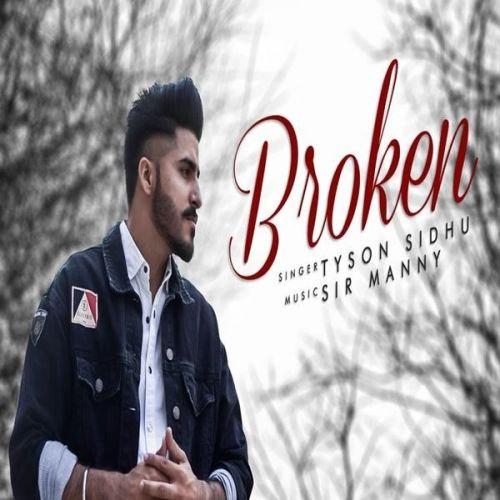 Broken Tyson Sidhu Mp3 Song Download