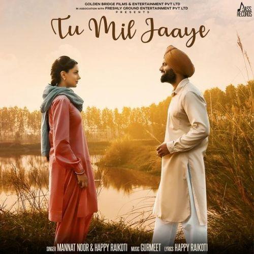 Tu Mil Jaaye (Yaara Ve) Happy Raikoti, Mannat Noor Mp3 Song Download