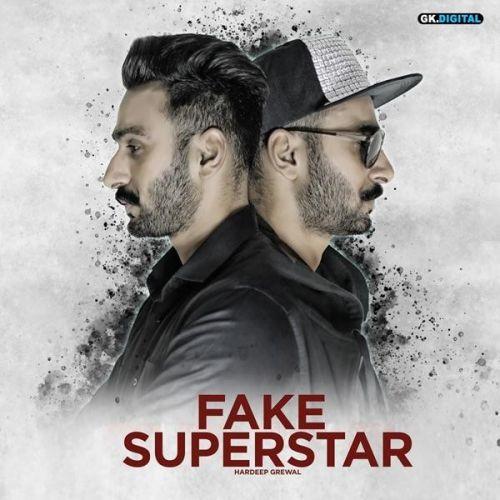 Fake Superstar Hardeep Grewal Mp3 Song Download
