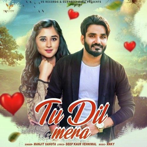 Tu Dil Mera Manjit Sahota Mp3 Song Download