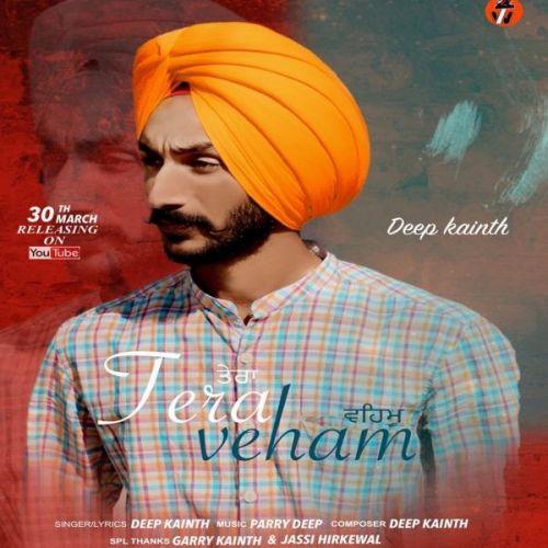 Tera Veham Deep Kainth Mp3 Song Download
