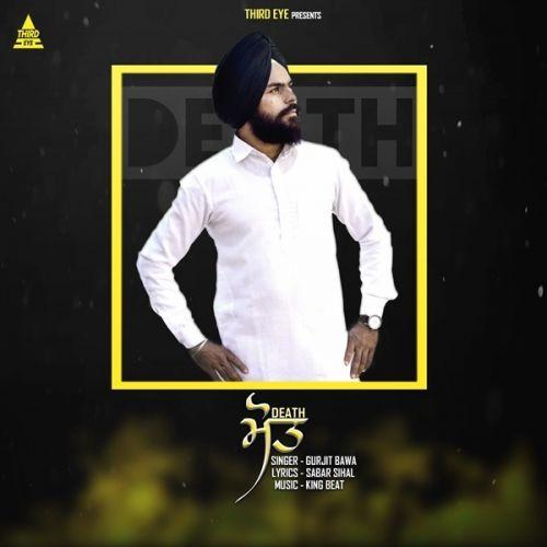 Death Gurjit Bawa Mp3 Song Download