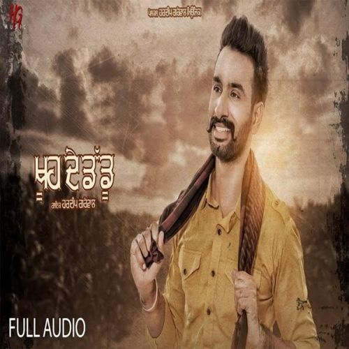 Khuh De Daddu Hardeep Grewal Mp3 Song Download