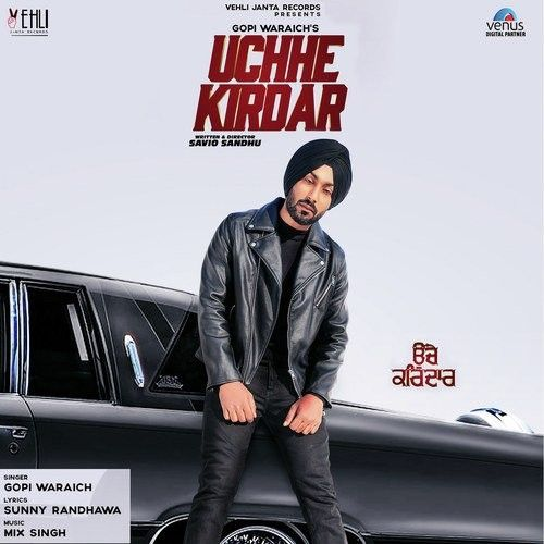 Uchhe Kirdar Gopi Waraich Mp3 Song Download