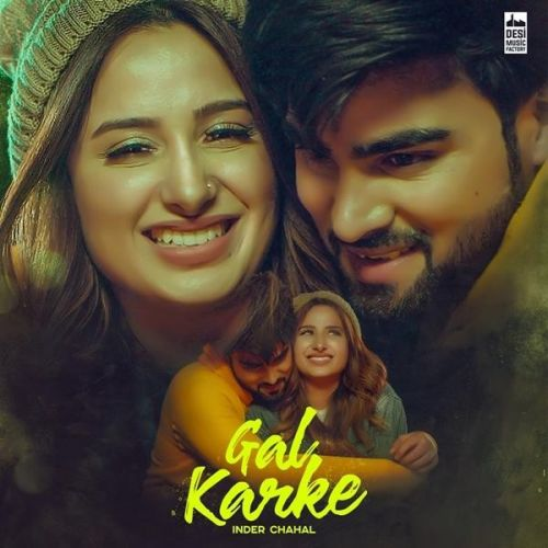 Gal Karke Inder Chahal Mp3 Song Download