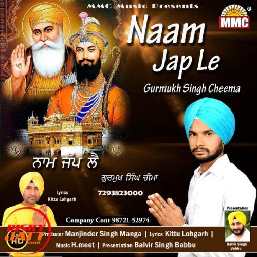 Naam Jap Le Gurmukh Singh Cheema Mp3 Song