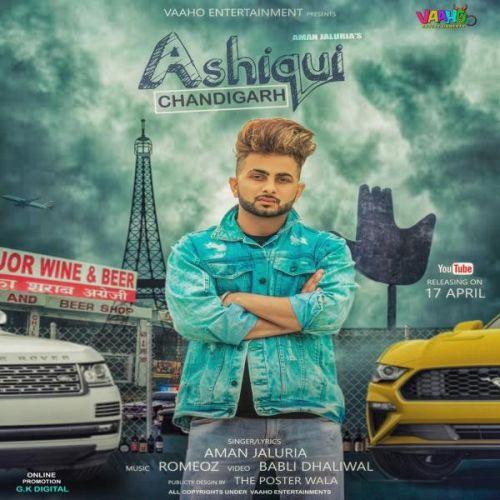 Ashiqui Chandigarh Aman Jaluria Mp3 Song Download