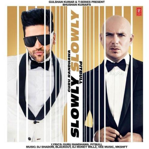 Slowly Slowly Guru Randhawa, Pitbull Mp3 Song Download
