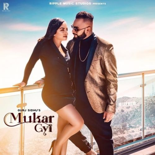 Mukargyi Gurj Sidhu Mp3 Song Download