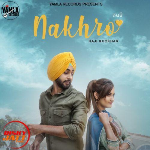 Nakhro Raji Khokhar Mp3 Song Download