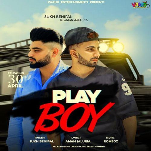 Play Boy Sukh Benipal, Aman Jaluria Mp3 Song Download