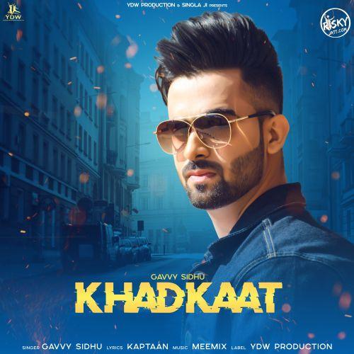 Khadkaat Gavvy Sidhu Mp3 Song Download