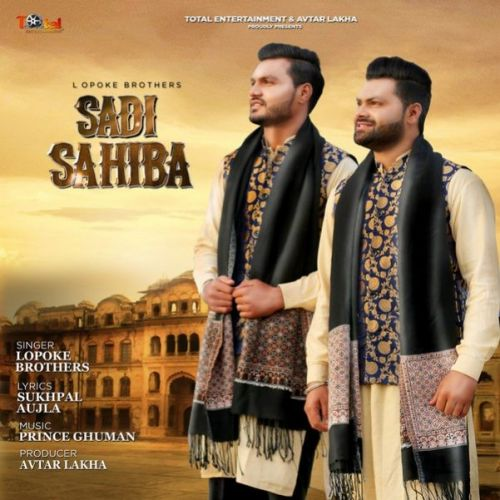 Sadi Sahiba Lopoke Brothers Mp3 Song Download