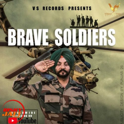 Brave Soldiers Bawa Dhaliwal Mp3 Song Download